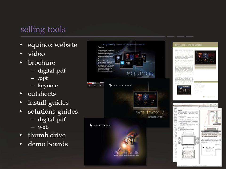 VANTAGE CONFIDENTIAL equinox website video brochure – digital.pdf –.ppt – keynote cutsheets install guides solutions guides – digital.pdf – web thumb drive demo boards selling tools