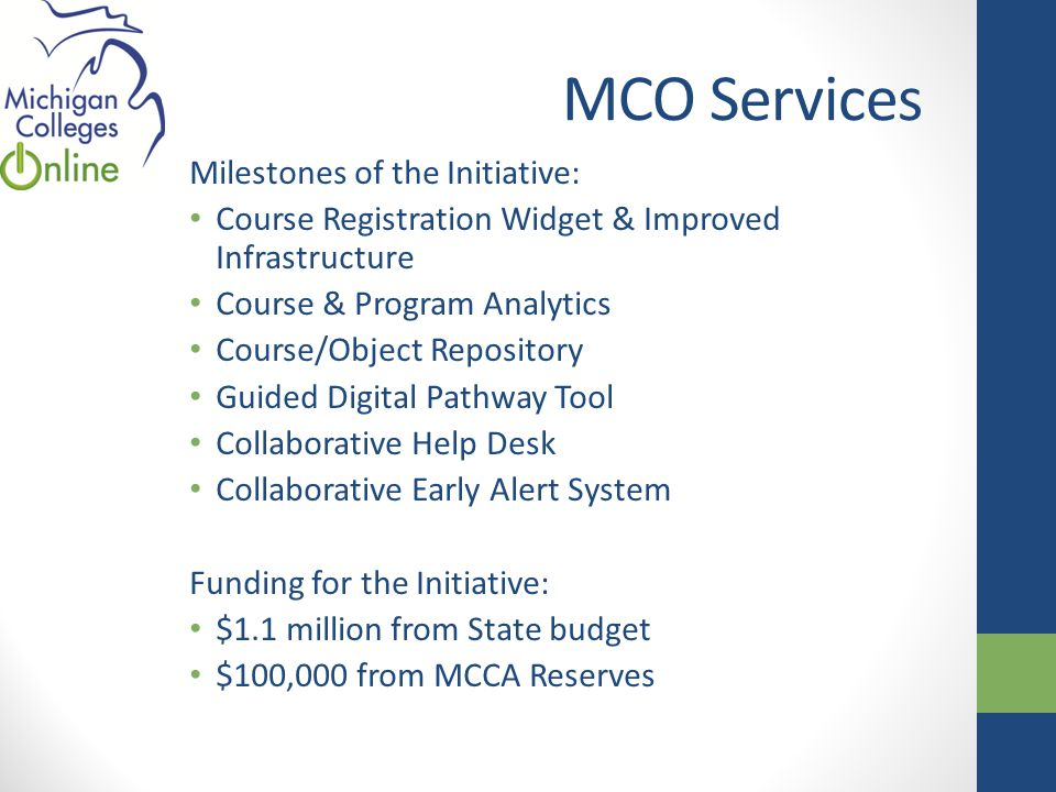 MCO Services Milestones of the Initiative: Course Registration Widget & Improved Infrastructure Course & Program Analytics Course/Object Repository Gu