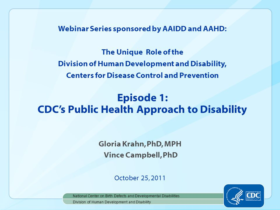 Current Context  International Classification of Function, Disability and Health  Affordable Care Act  World Report on Disability  Healthy People 2020  HHS Action Plan to Reduce Health Disparities in Persons with Disabilities