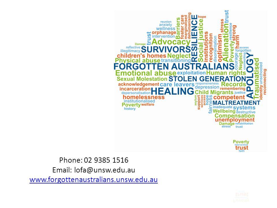 Phone: 02 9385 1516 Email: lofa@unsw.edu.au www.forgottenaustralians.unsw.edu.au