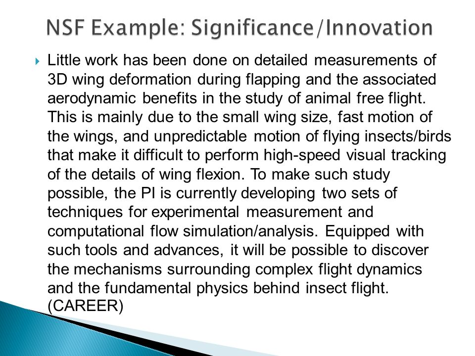  Little work has been done on detailed measurements of 3D wing deformation during flapping and the associated aerodynamic benefits in the study of animal free flight.