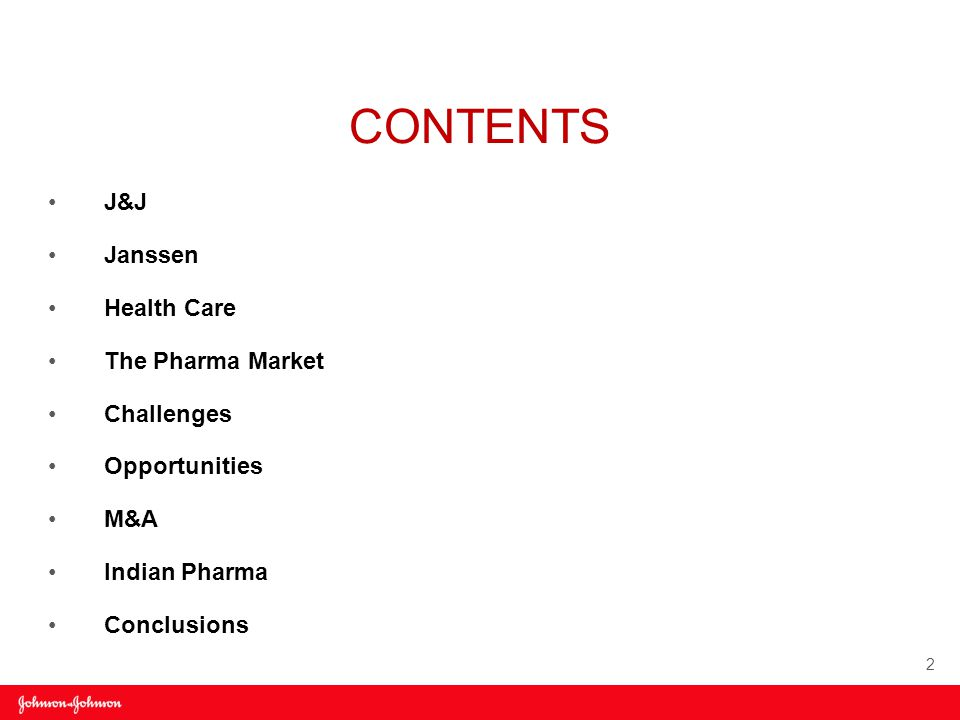J&J Janssen Health Care The Pharma Market Challenges Opportunities M&A Indian Pharma Conclusions CONTENTS 2