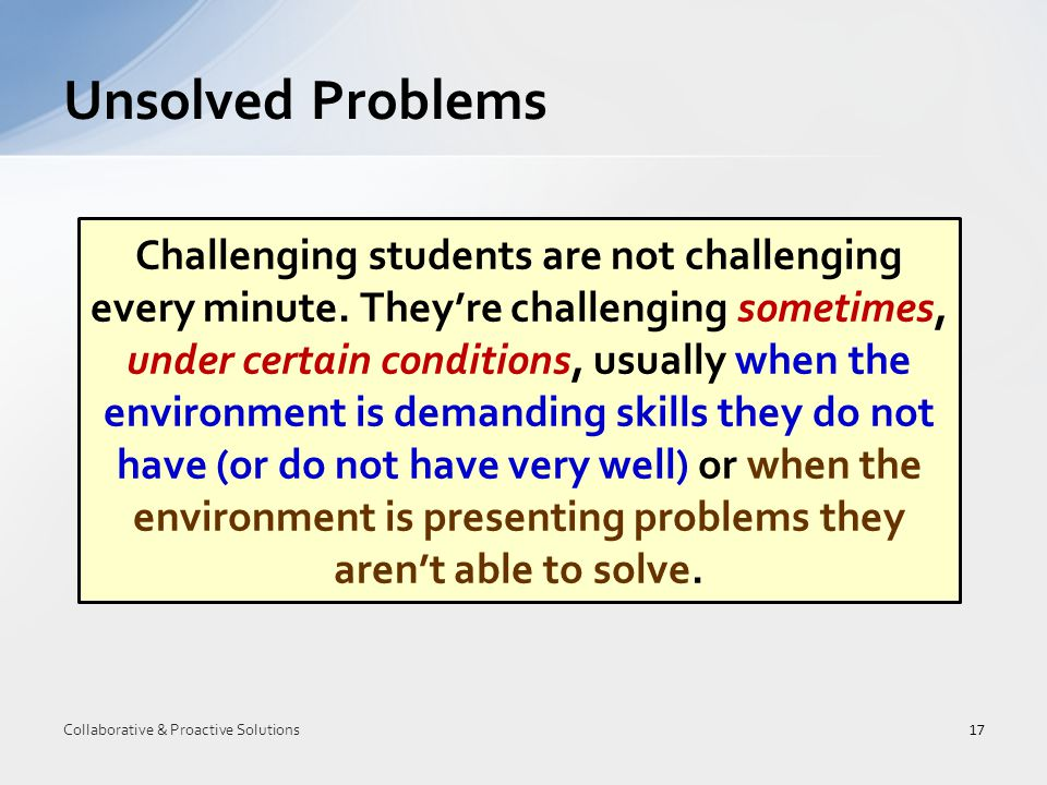 Challenging students are not challenging every minute.