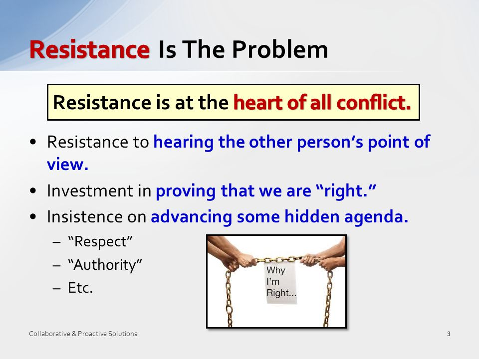 Resistance to hearing the other person's point of view.