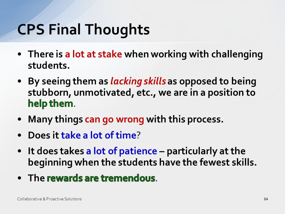 CPS Final Thoughts 64 Collaborative & Proactive Solutions