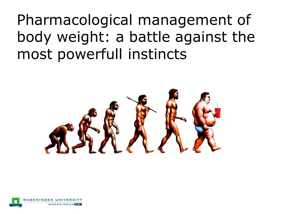 Pharmacological management of body weight: a battle against the most powerfull instincts