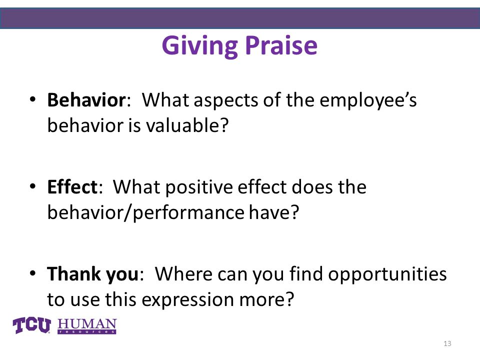 Giving Praise Behavior: What aspects of the employee's behavior is valuable.