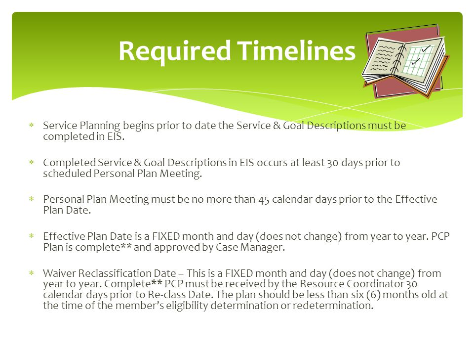  Service Planning begins prior to date the Service & Goal Descriptions must be completed in EIS.