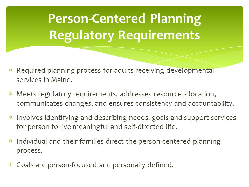  Required planning process for adults receiving developmental services in Maine.