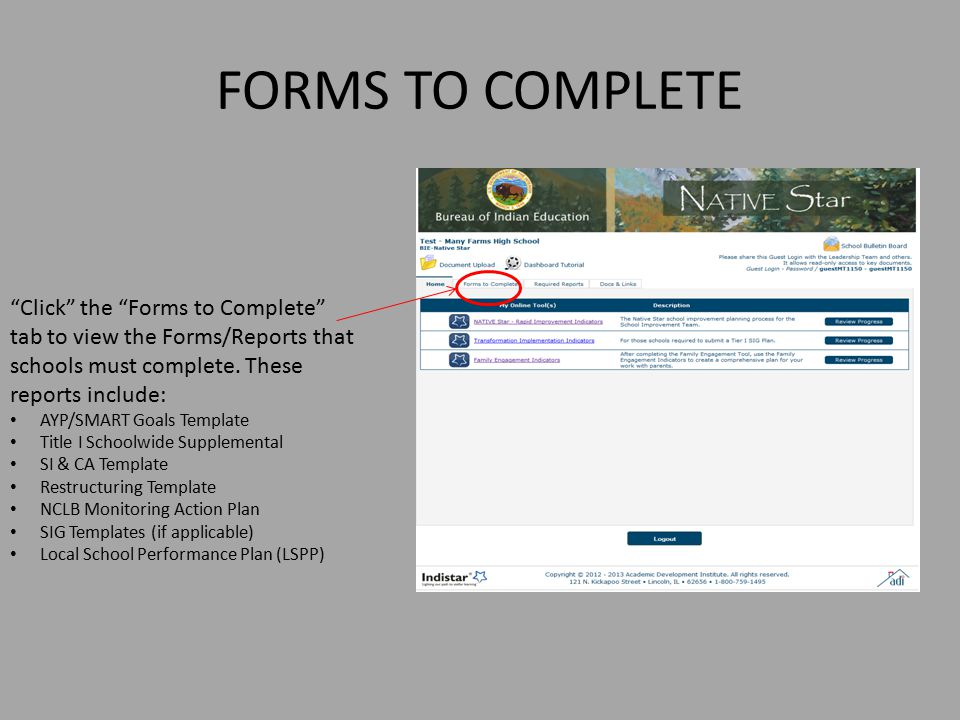FORMS TO COMPLETE Click the Forms to Complete tab to view the Forms/Reports that schools must complete.