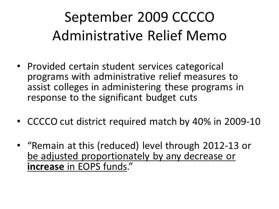 September 2009 CCCCO Administrative Relief Memo Provided certain student services categorical programs with administrative relief measures to assist c