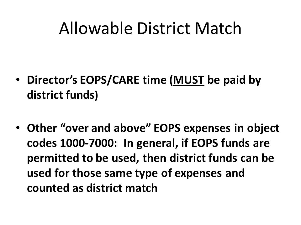 """Allowable District Match Director's EOPS/CARE time (MUST be paid by district funds ) Other """"over and above"""" EOPS expenses in object codes 1000-7000: I"""