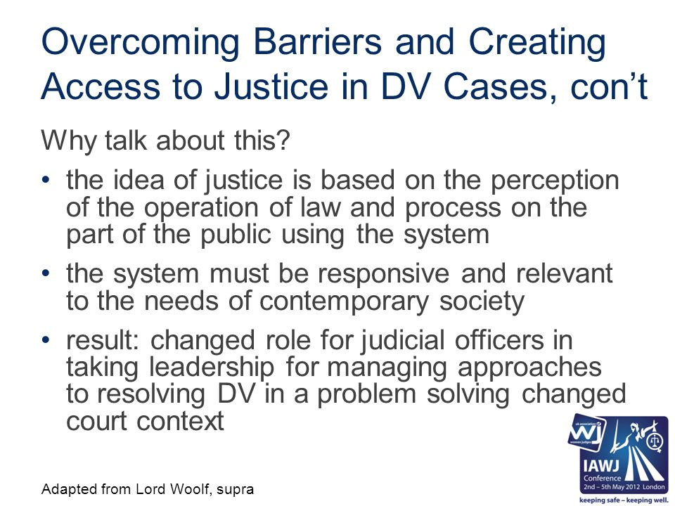 Overcoming Barriers and Creating Access to Justice in DV Cases, con't Why talk about this.