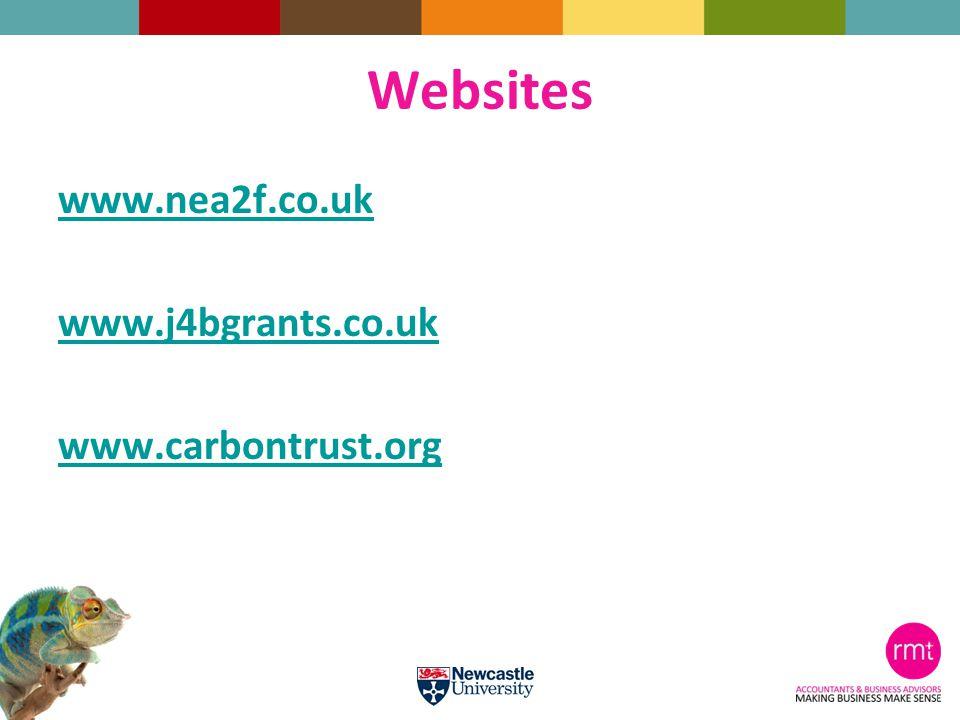 Websites www.nea2f.co.uk www.j4bgrants.co.uk www.carbontrust.org