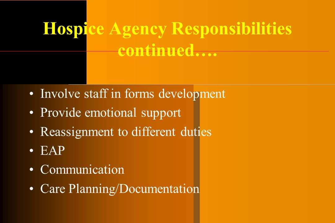 Hospice Agency Responsibilities continued….