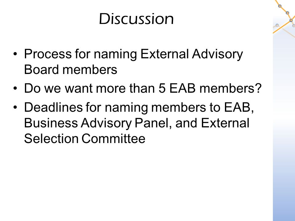 Discussion Process for naming External Advisory Board members Do we want more than 5 EAB members.