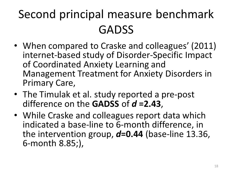 Second principal measure benchmark GADSS When compared to Craske and colleagues' (2011) internet-based study of Disorder-Specific Impact of Coordinate