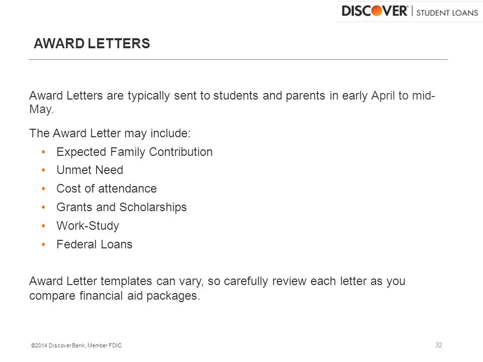 ©2014 Discover Bank, Member FDIC AWARD LETTERS Award Letters are typically sent to students and parents in early April to mid- May.
