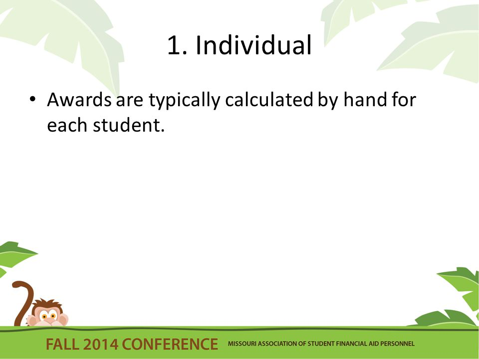 1. Individual Awards are typically calculated by hand for each student.