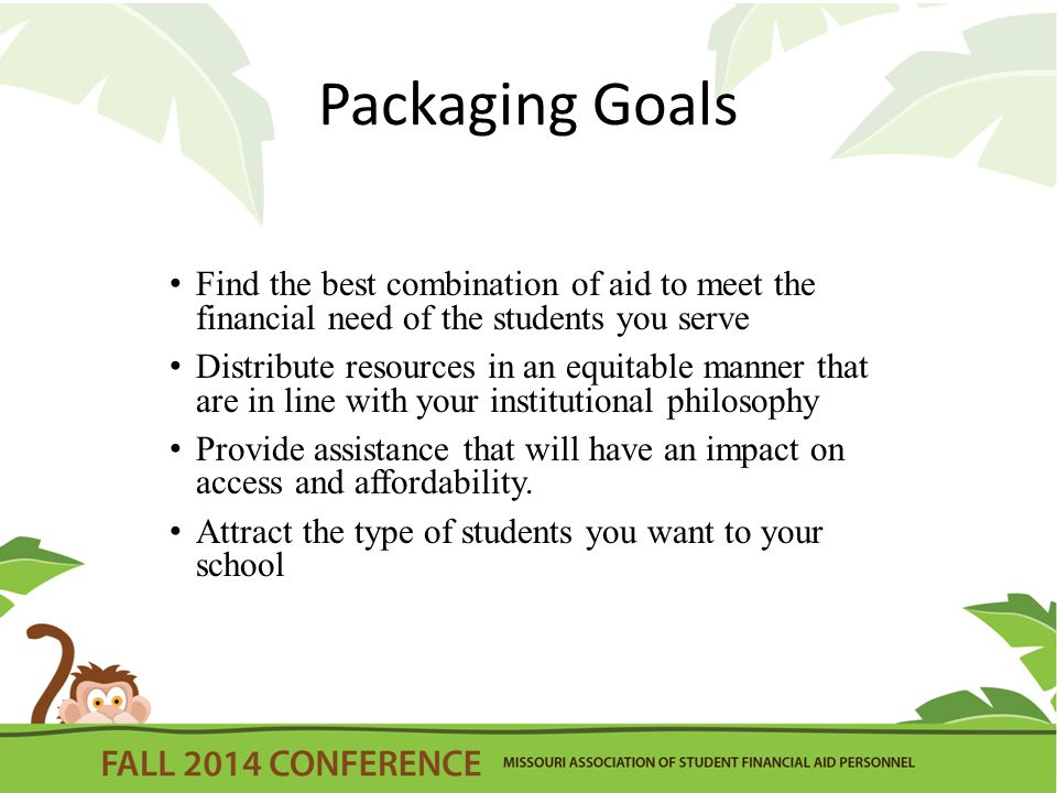 Packaging Techniques Self-Help – Self-help assistance awarded after the family contribution and before any consideration for gift aid.