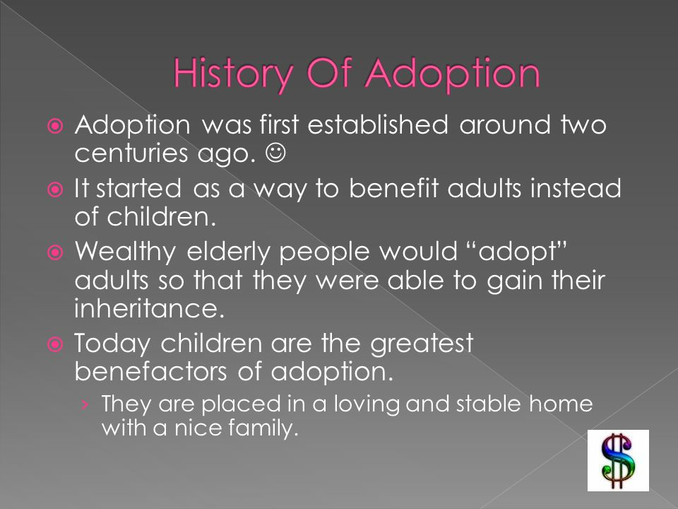  Adoption was first established around two centuries ago.
