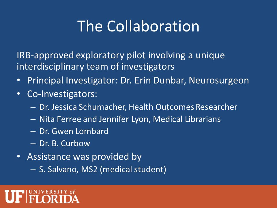 The Collaboration IRB-approved exploratory pilot involving a unique interdisciplinary team of investigators Principal Investigator: Dr.
