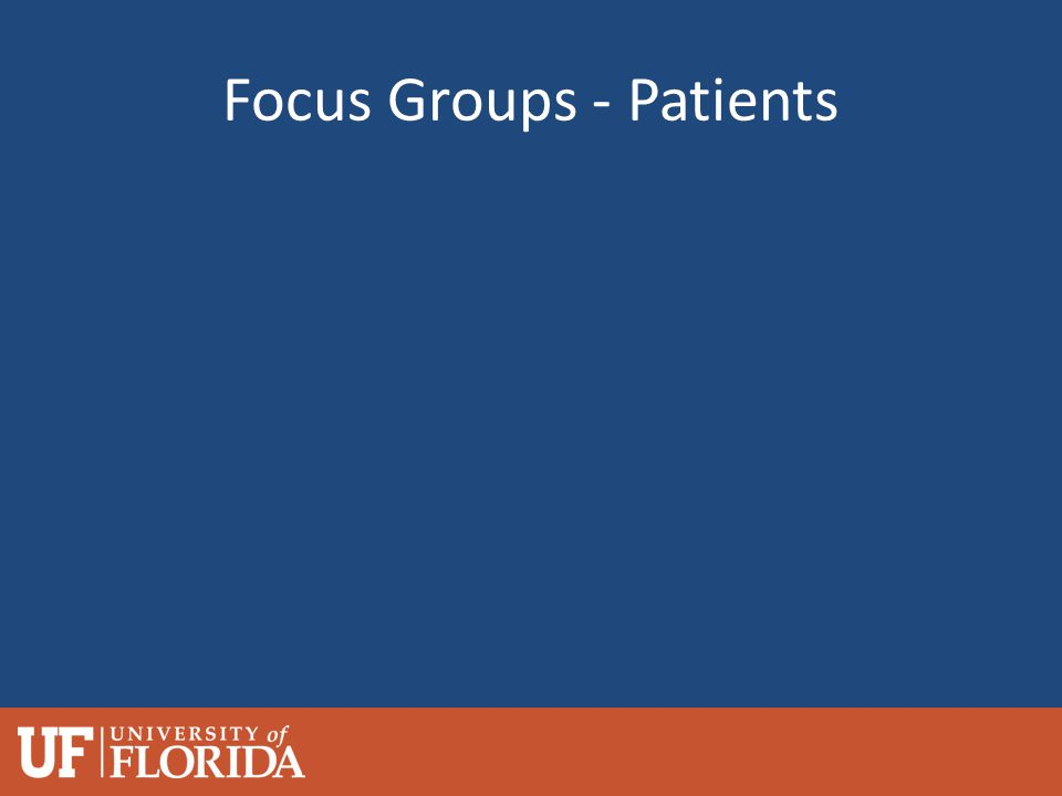 Focus Groups - Patients