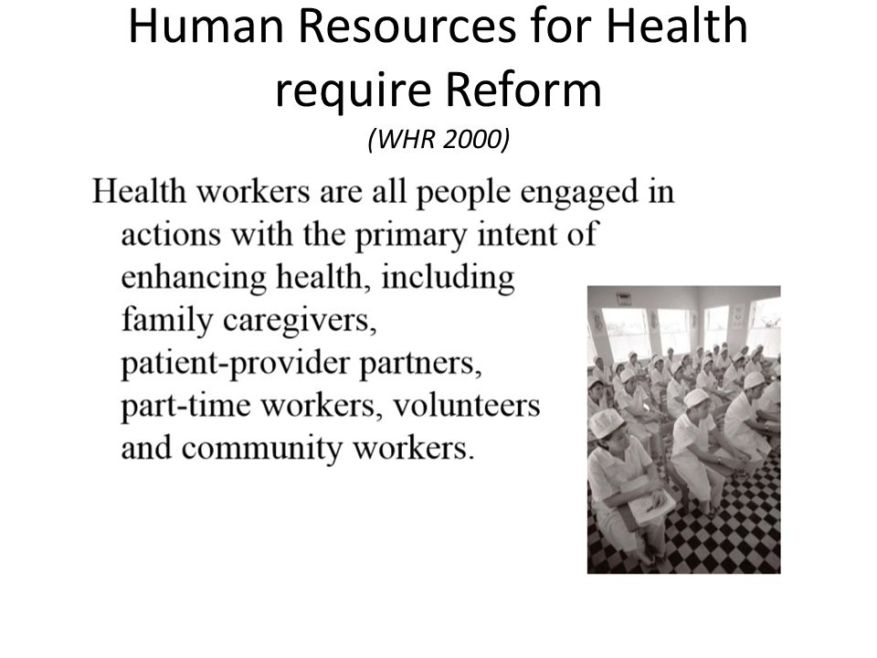 Human Resources for Health require Reform (WHR 2000)