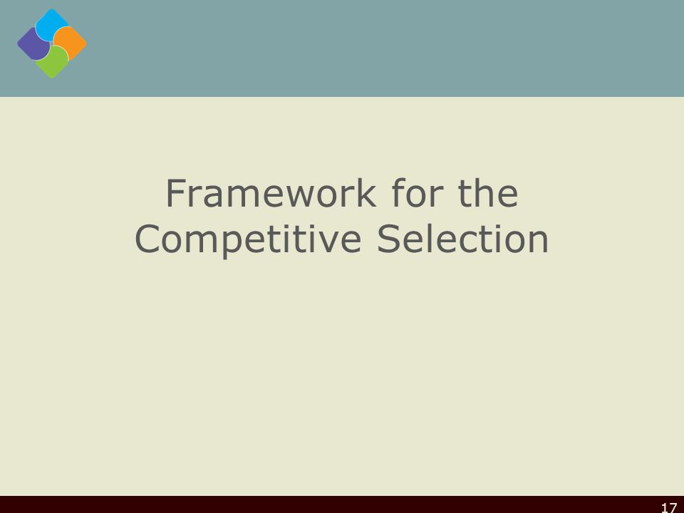 Framework for the Competitive Selection 17