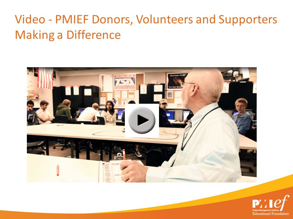 Video - PMIEF Donors, Volunteers and Supporters Making a Difference