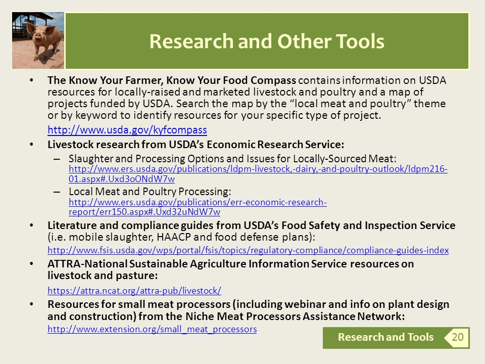 The Know Your Farmer, Know Your Food Compass contains information on USDA resources for locally-raised and marketed livestock and poultry and a map of projects funded by USDA.