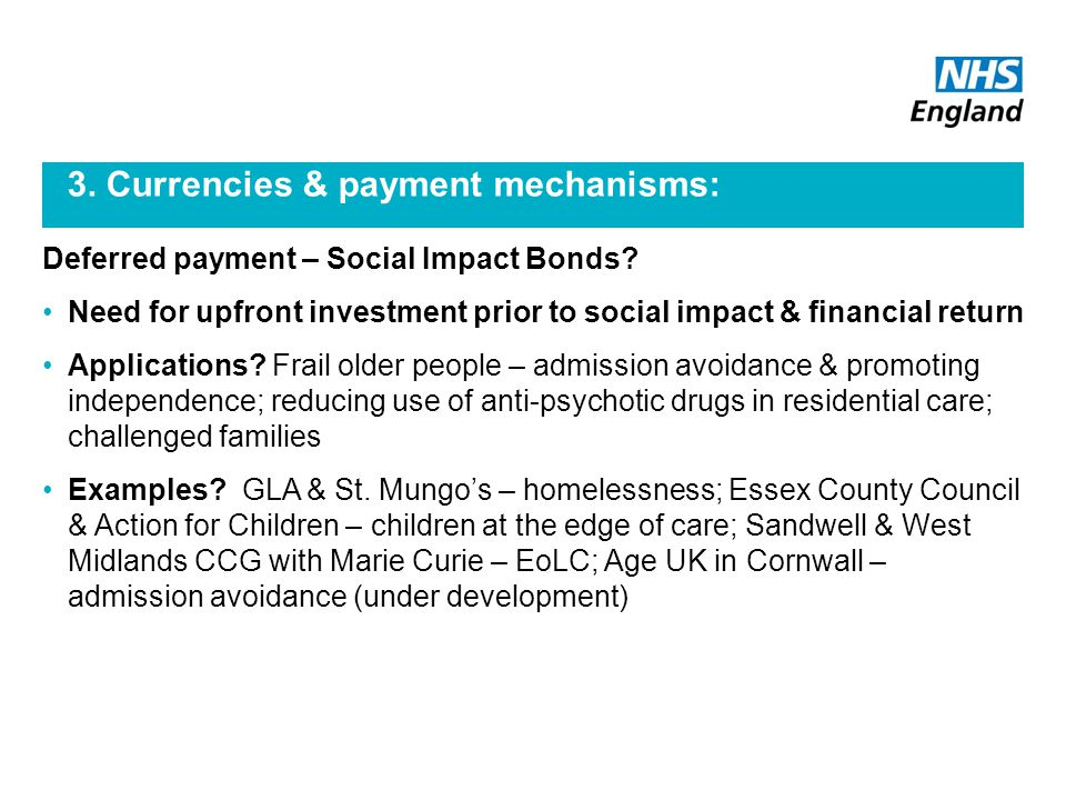 3. Currencies & payment mechanisms: Deferred payment – Social Impact Bonds.