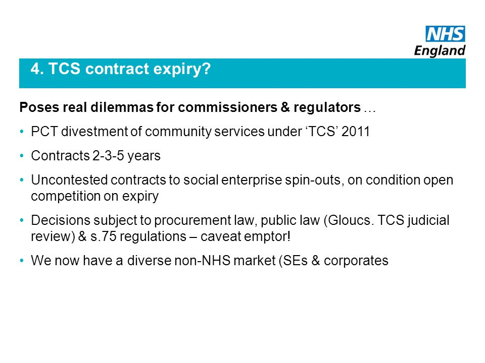 4. TCS contract expiry.