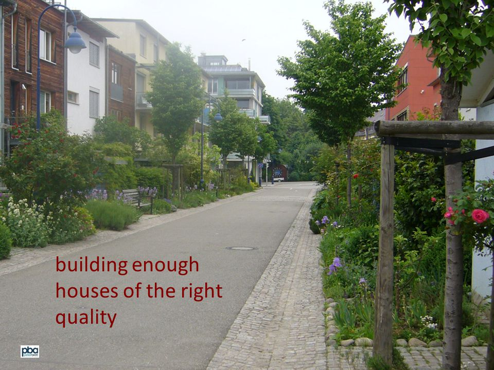 building enough houses of the right quality