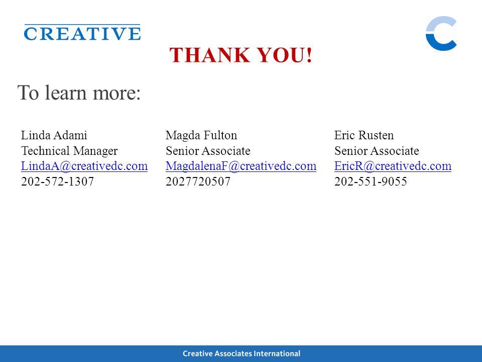 To learn more: THANK YOU! Linda Adami Technical Manager LindaA@creativedc.com 202-572-1307 Magda Fulton Senior Associate MagdalenaF@creativedc.com 202