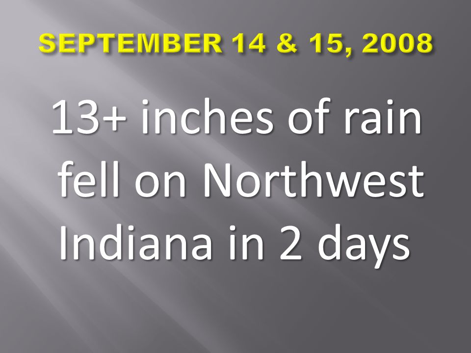 13+ inches of rain fell on Northwest Indiana in 2 days