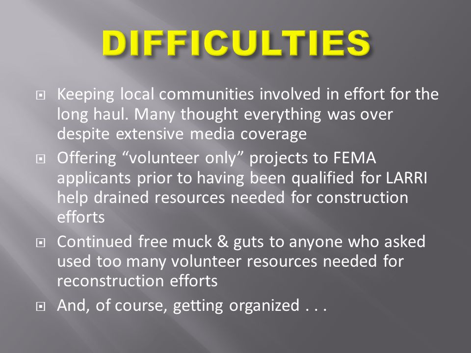 " Keeping local communities involved in effort for the long haul. Many thought everything was over despite extensive media coverage  Offering ""volunt"