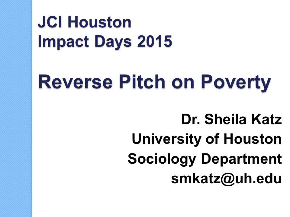 Dr. Sheila Katz University of Houston Sociology Department smkatz@uh.edu