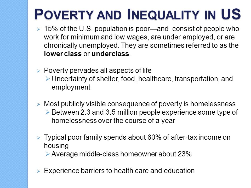 P OVERTY  Absolute poverty  Not having the minimal requirements a human being needs to survive.