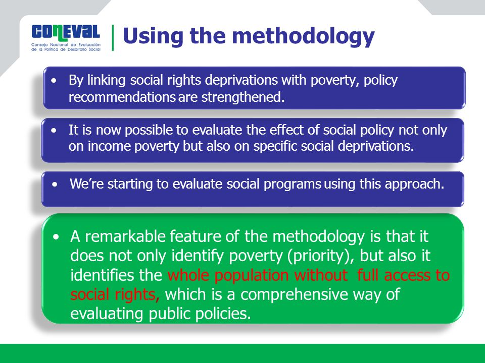 Using the methodology It is now possible to evaluate the effect of social policy not only on income poverty but also on specific social deprivations.