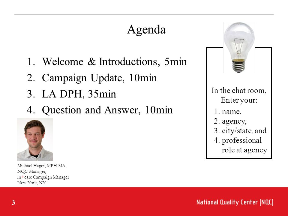 3 Agenda 1. Welcome & Introductions, 5min 2. Campaign Update, 10min 3.