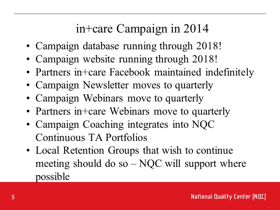5 in+care Campaign in 2014 Campaign database running through 2018.