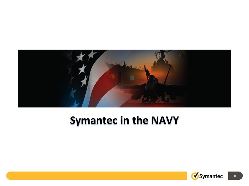 5 Symantec in the NAVY