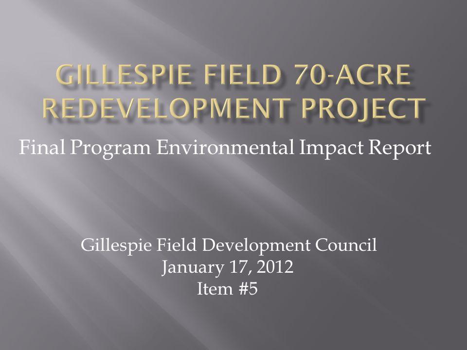 Final Program Environmental Impact Report Gillespie Field Development Council January 17, 2012 Item #5