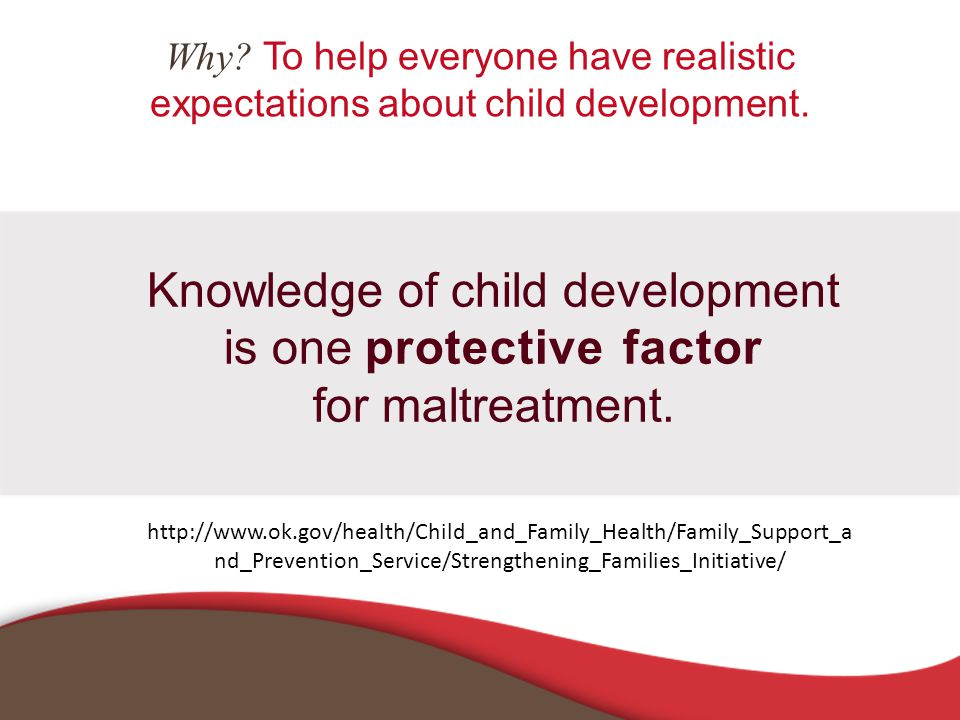 Why. To help everyone have realistic expectations about child development.