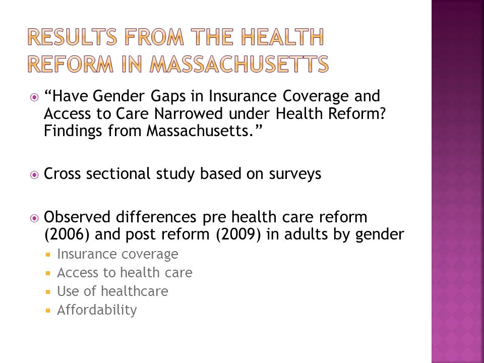 Have Gender Gaps in Insurance Coverage and Access to Care Narrowed under Health Reform.