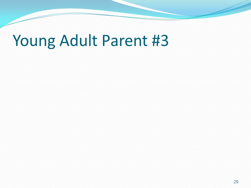 Young Adult Parent #3 29