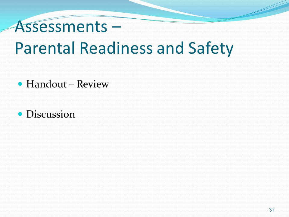 Assessments – Parental Readiness and Safety Handout – Review Discussion 31