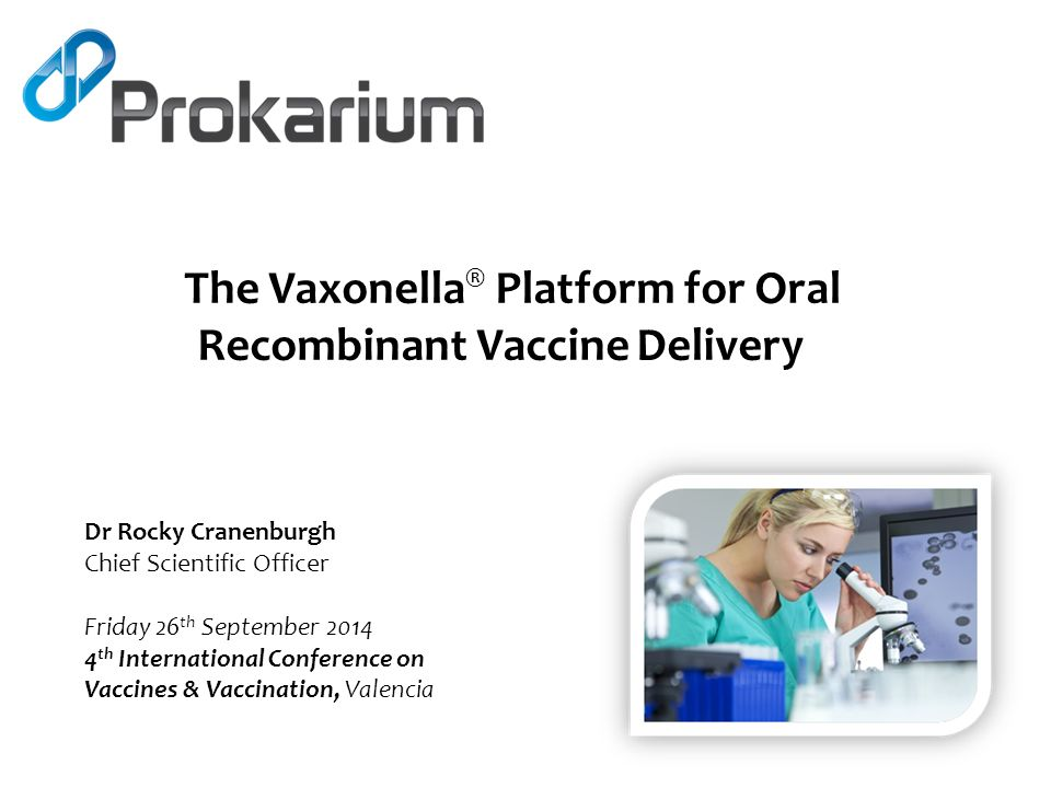 Dr Rocky Cranenburgh Chief Scientific Officer Friday 26 th September 2014 4 th International Conference on Vaccines & Vaccination, Valencia The Vaxone