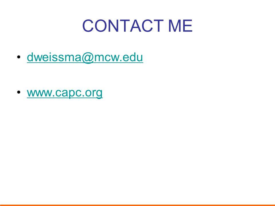 CONTACT ME dweissma@mcw.edu www.capc.org